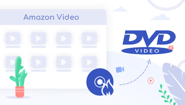 burn Prime Video to dvd disc